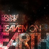 Covenant Worship with David & Nicole Binion - Heaven on Earth by Covenant Worship with David