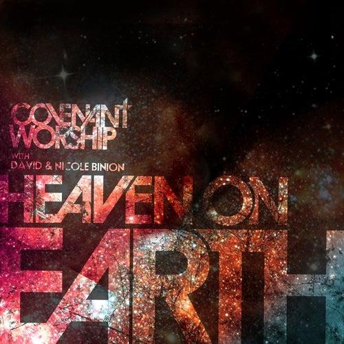 Covenant Worship with David & Nicole Binion - Heaven on Earth by Covenant Worship with David