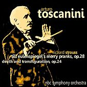 Strauss: Till Eulenspiegel's Merry Pranks, Op. 28 & Death and Transfiguration, Op. 24 by N. B. C. Orchestra