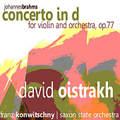 Brahms: Concerto in D for Violin and Orchestra, Op. 77 by David Oistrakh