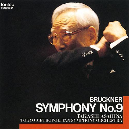 Bruckner: Symphony No.9 by Takashi Asahina