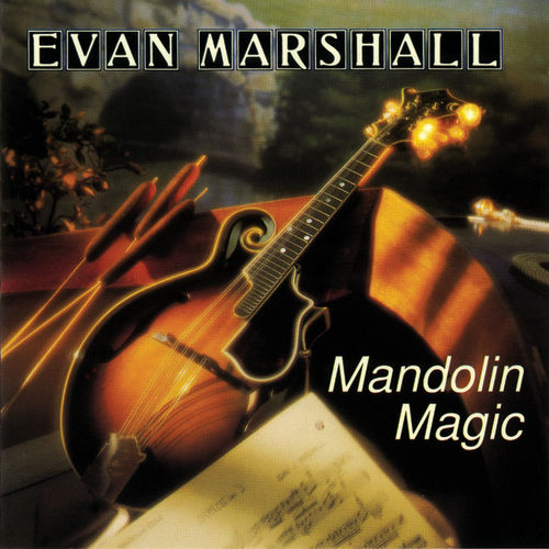 Mandolin Magic by Evan Marshall