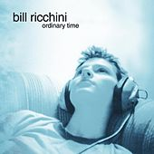 Ordinary Time by Bill Ricchini