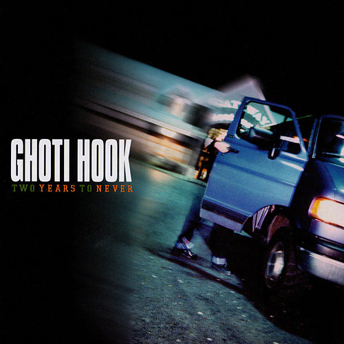 Two Years To Never by Ghoti Hook