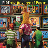 The Privilege Of Power by Riot