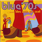 Blue '70s: Blue Note Got Soul by Various Artists