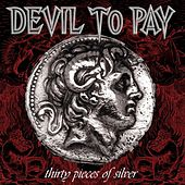 Thirty Pieces of Silver by Devil to Pay