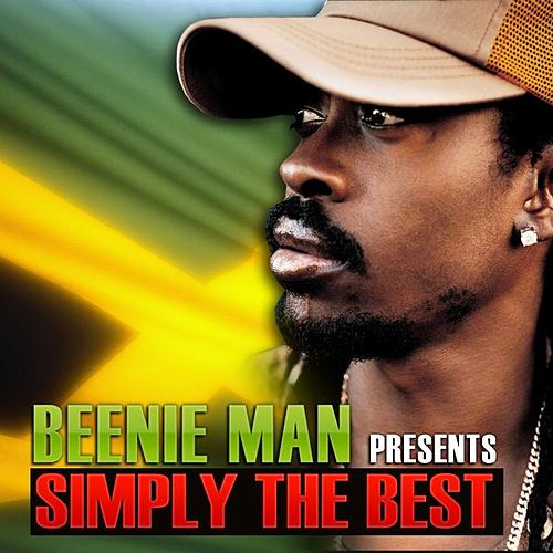 Beenie Man Presents Simply the Best by Beenie Man