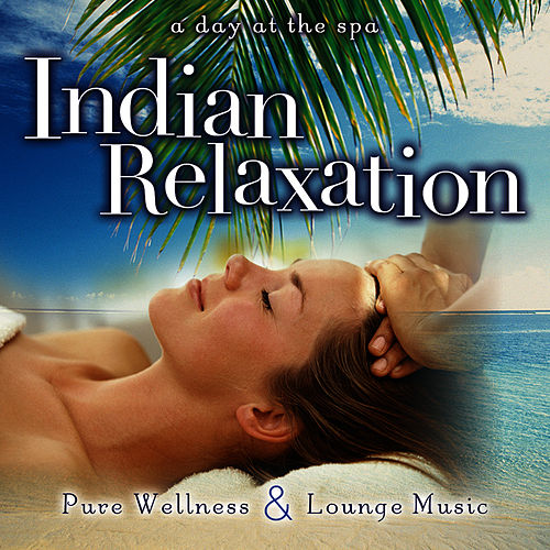 Indian Relaxation by A Day At The Spa