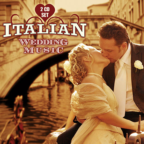 Italian Wedding Music by Italian Wedding Music