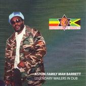 Legendary Wailers In Dub by Aston Barrett