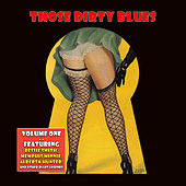 Those Dirty Blues Volume 1 by Various Artists