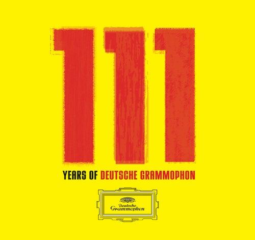 111 Years of Deutsche Grammophon by Various Artists