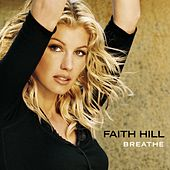 Breathe by Faith Hill
