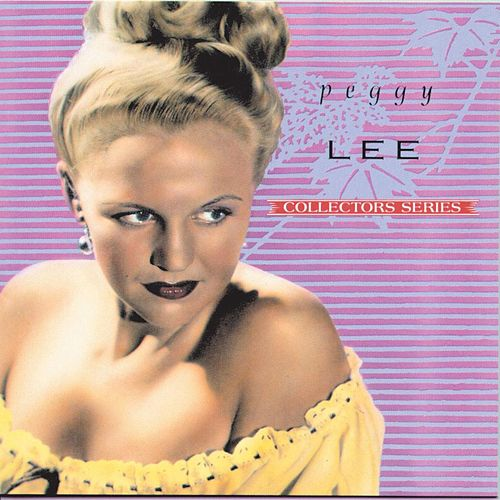 Capitol Collectors Series, Vol 1 - The Early Years by Peggy Lee