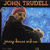 Johnny Damas And Me by John Trudell