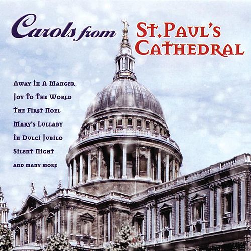 Christmas Carols From St Paul's Catherdral by St. Paul's Cathedral Choir