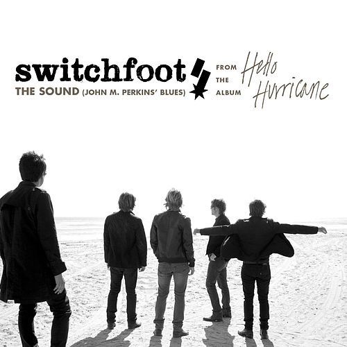 The Sound [John M. Perkins Blues] by Switchfoot