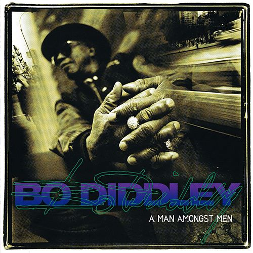 A Man Amongst Men by Bo Diddley
