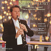 Stanley Drucker plays Bernstein, Debussy, Siegmeister, Corigliano and Poulenc by Stanley Drucker
