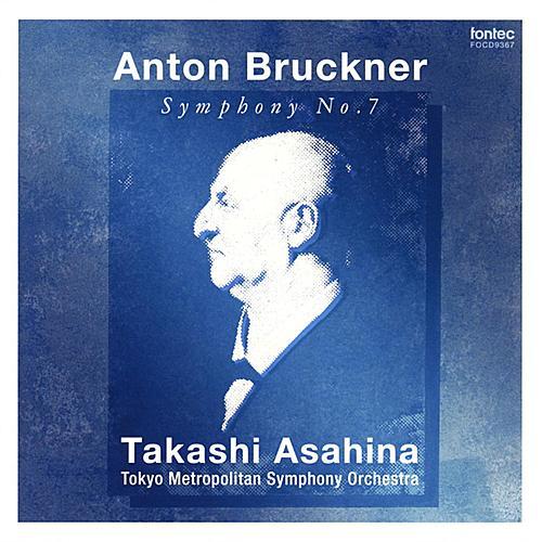 Bruckner: Symphony No.7 <Haas Edition> [Rec.: 2001] by Takashi Asahina
