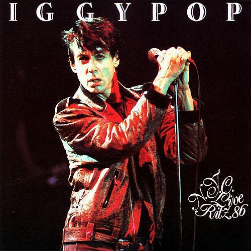 Live Ritz NYC 86 by Iggy Pop