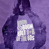 Brit R&B of the 60's: Boom Boom by Various Artists