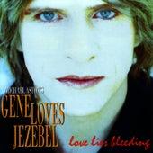 Love Lies Bleeding by Gene Loves Jezebel