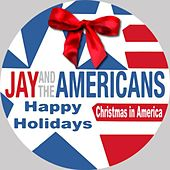 Christmas In America by Jay & The Americans