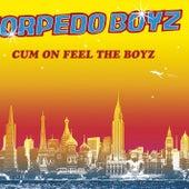 Cum On Feel The Boyz by Torpedo Boyz