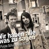 Wir haben alle was zu sagen by Purple Schulz