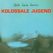 Heile Heile Boches by Kolossale Jugend