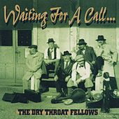 Waiting For A Call by The Dry Throat Fellows