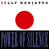 Power Of Silence by Jolly Kunjappu