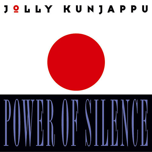 Power Of Silence by Jolly Kunjappu