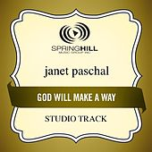 God Will Make A Way (Studio Track) by Janet Paschal