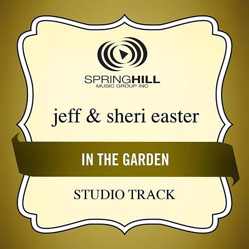 In The Garden (Studio Track) by Jeff and Sheri Easter