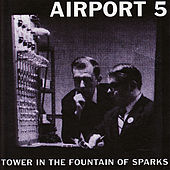 Tower In the Fountain of Sparks by Airport 5