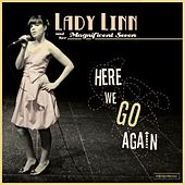 Here We Go Again by Lady Linn and her Magnificent Seven