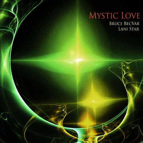 Mystic Love by Bruce Becvar
