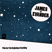 This Isn't the Beginning of Anything by James & Evander