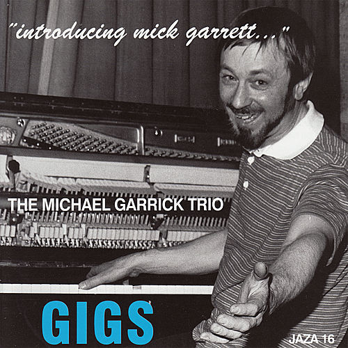Gigs - 'Introducing Mick Garrett...' by Michael Garrick