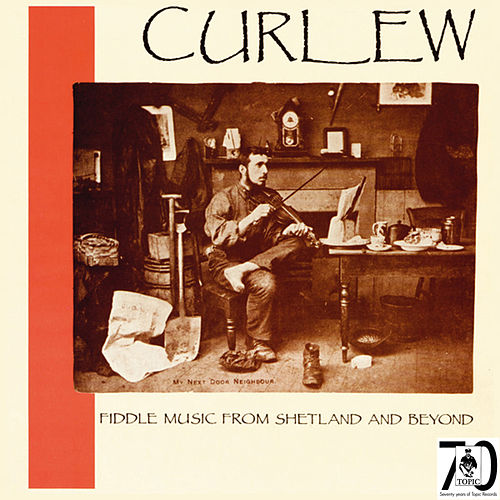 Fiddle Music From Shetland And Beyond by Curlew