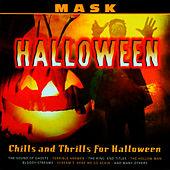 Chills and Thrills for Halloween by Mask