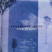 Cold Feeling by The Underground Lovers