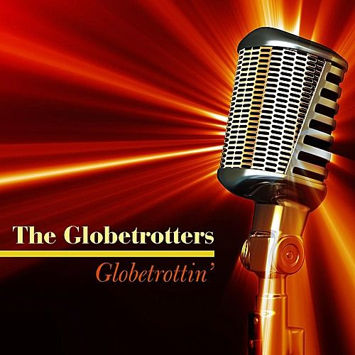 Globetrottin' by The Globetrotters