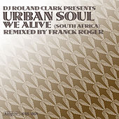 We Alive (South Africa) by DJ Roland Clark