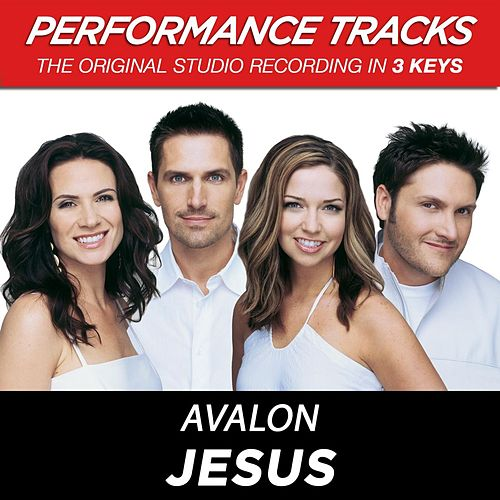Jesus (Premiere Performance Plus Track) by Avalon