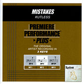 Mistakes (Premiere Performance Plus Track) by Kutless