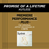 Promise Of A Lifetime (Premiere Performance Plus Track) by Kutless